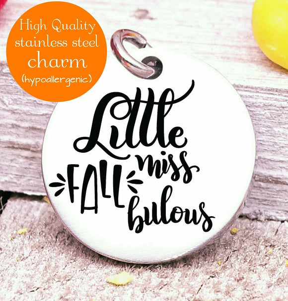 Little Miss Fall bulous fall, Autumn, Fall charm, fall charms, Steel charm 20mm very high quality..Perfect for DIY projects