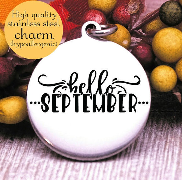 Hello September, september, fall, fall charm, I love Fall, Steel charm 20mm very high quality..Perfect for DIY projects