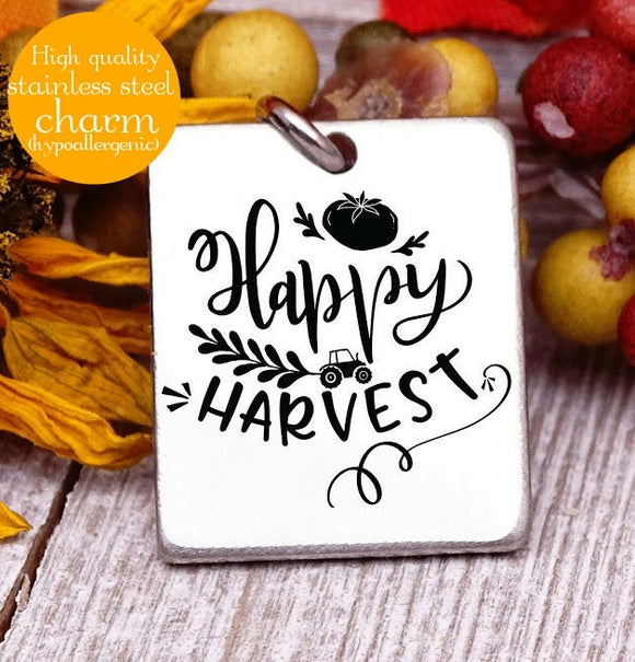 Happy Harvest, happy harvest, harvest charm, Autumn, fall, Steel charm 20mm very high quality..Perfect for DIY projects