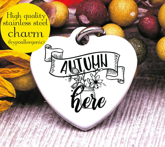 Autumn is here, Autumn, fall, fall charm, I love Fall, Steel charm 20mm very high quality..Perfect for DIY projects