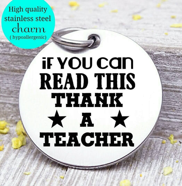 Thank a teacher, teacher thank you, Teacher charm, Teaching charm, stainless steel charm