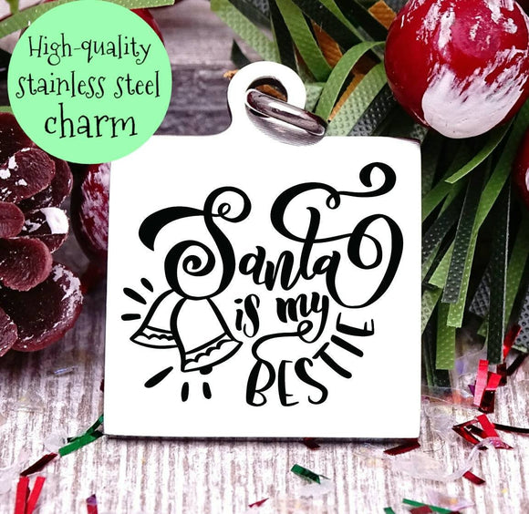 Santa is my bestie, santa charm, christmas, christmas charm, Steel charm 20mm very high quality..Perfect for DIY projects