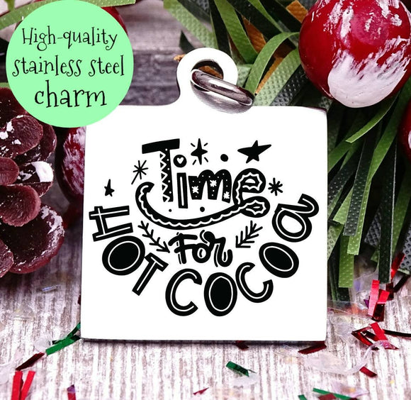 Time for hot cocoa, hot Cocoa charm, cocoa, christmas, christmas charm, Steel charm 20mm very high quality..Perfect for DIY projects