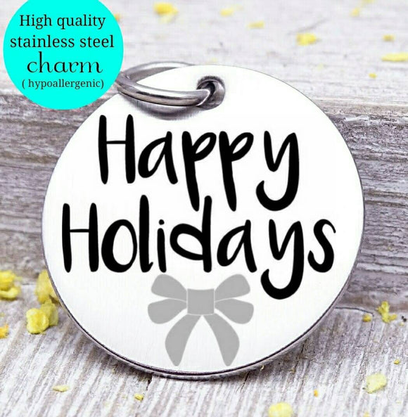 Happy Holidays, holiday charm, christmas, christmas charm, Steel charm 20mm very high quality..Perfect for DIY projects