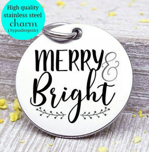 Merry and Bright, holiday charm, christmas, christmas charm, Steel charm 20mm very high quality..Perfect for DIY projects