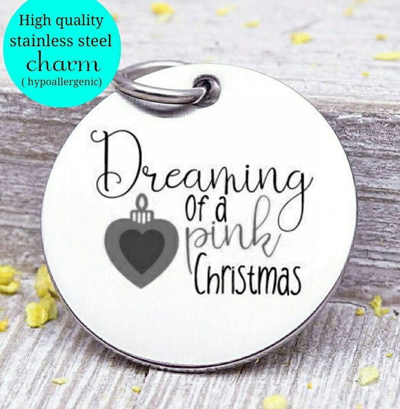 Dreaming of a pink Christmas, holiday charm, christmas, christmas charm, Steel charm 20mm very high quality..Perfect for DIY projects