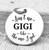 Ain't no Gigi like the one I got, gigi, gigi charms, Steel charm 20mm very high quality..Perfect for DIY projects