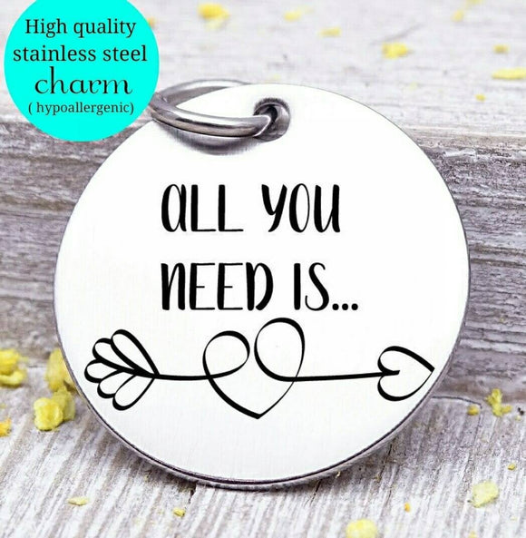 All you need is Love, love charm, i love you, love charms, Steel charm 20mm very high quality..Perfect for DIY projects