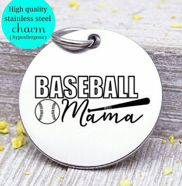 Baseball mama, baseball, sports mom, sports, baseball charm. Steel charm 20mm very high quality..Perfect for DIY projects