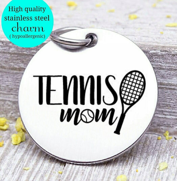 Tennis mom, tennis, sports mom, sports, tennis charm. Steel charm 20mm very high quality..Perfect for DIY projects