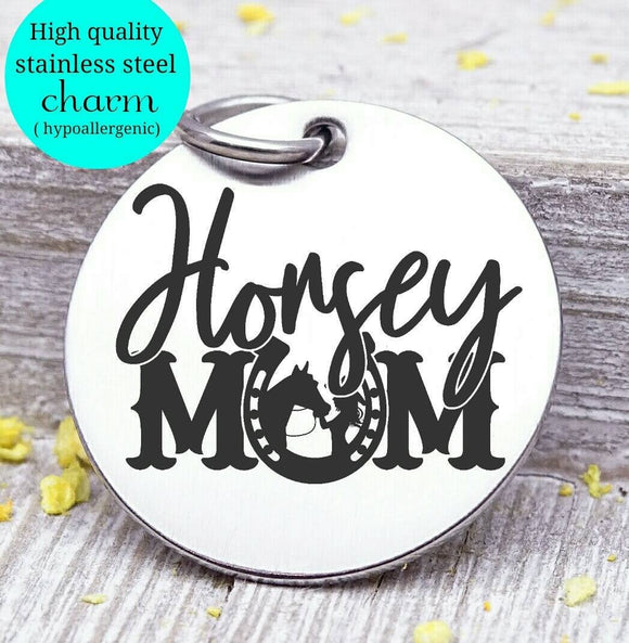 Horsey Mom, horse mom, Cowgirl, cowgirl charm, horse, horseshoe charm. Steel charm 20mm very high quality..Perfect for DIY projects