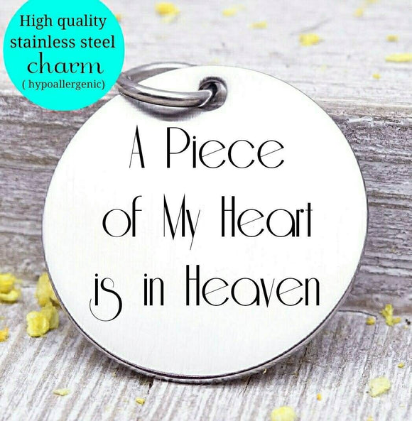 A piece of my heart, in my heart, heaven, memorial, angel charm, flower, Steel charm 20mm very high quality..Perfect for DIY projects