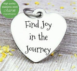 Find Joy in the Journey, joy charm, journey charm, steel charm 20mm very high quality..Perfect for jewery making and other DIY projects
