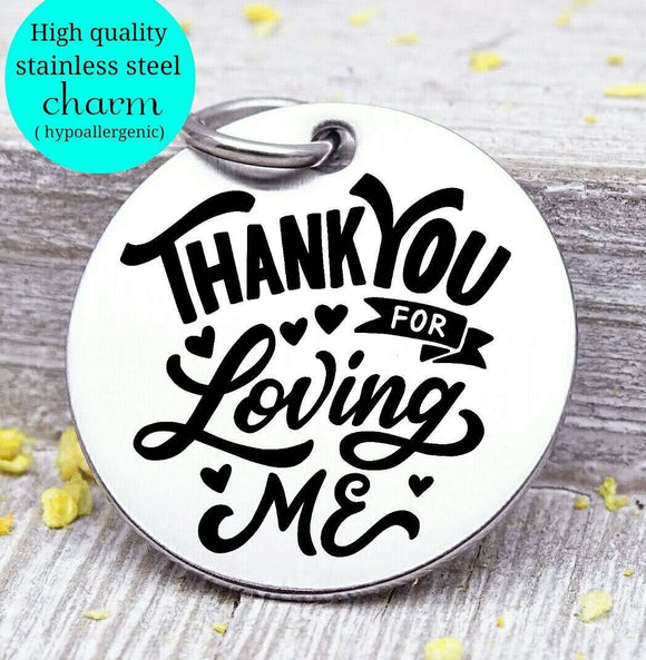 Thank you for loving me, love you, love, love charm, Steel charm 20mm very high quality..Perfect for DIY projects