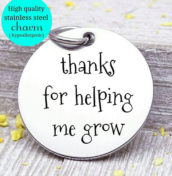 Teacher charm, thanks for helping me grow charm, steel charm 20mm very high quality..Perfect for jewery making and other DIY projects