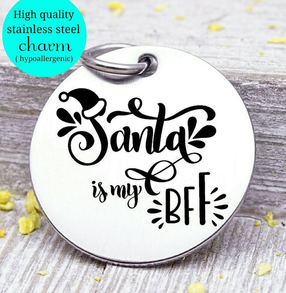 Santa charm, snata I my BFF charm, christmas, christmas charm, Steel charm 20mm very high quality..Perfect for DIY projects
