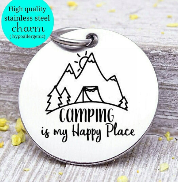 Camping is my happy place, camping, camping charm, adventure charms, Steel charm 20mm very high quality..Perfect for DIY projects