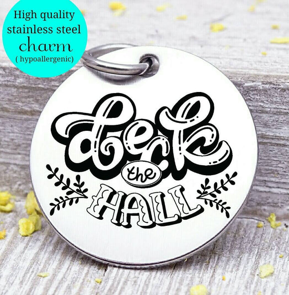 Deck the Halls, deck the halls charm, christmas, christmas charm, Steel charm 20mm very high quality..Perfect for DIY projects