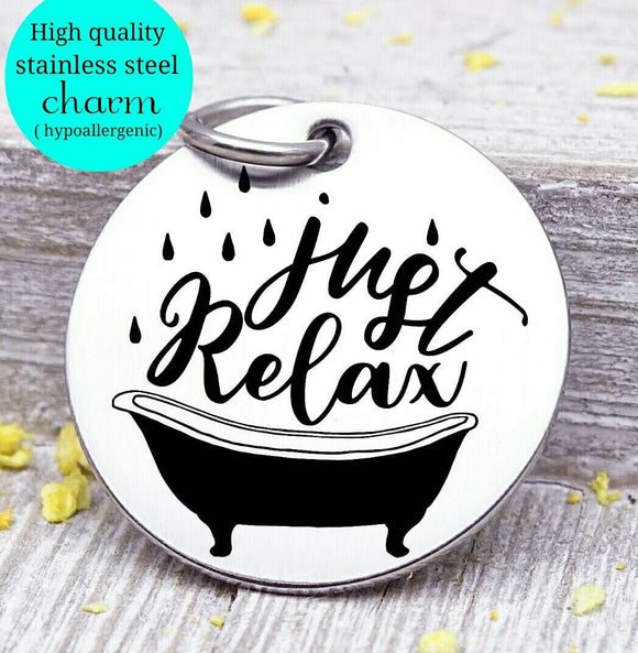 Just Relax, just relax charm, relaxation, R&R charm, Steel charm 20mm very high quality..Perfect for DIY projects