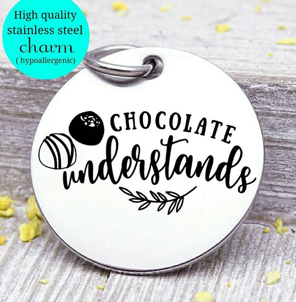 Chocolate understands, I love chocolate, sweet tooth, chocolate charm, Steel charm 20mm very high quality..Perfect for DIY projects