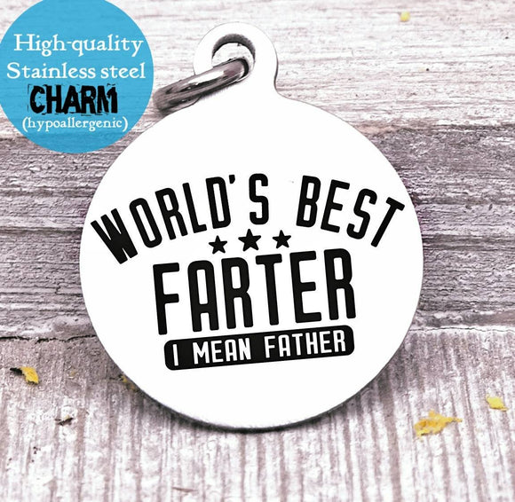 Dad charm, best farter, dad, dad charm, Father's day, Steel charm 20mm very high quality..Perfect for DIY projects