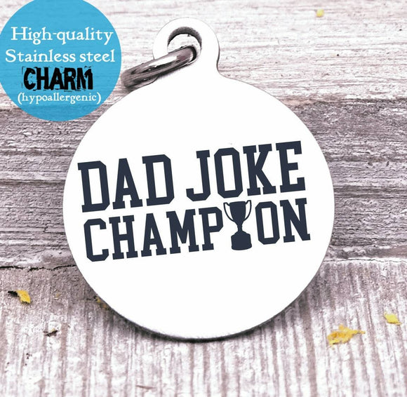 Dad charm, dad joke, dad, dad charm, Father's day, Steel charm 20mm very high quality..Perfect for DIY projects