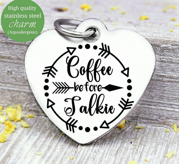 Coffee, coffee before talkie, coffee charm, l love coffee, Steel charm 20mm very high quality..Perfect for DIY projects
