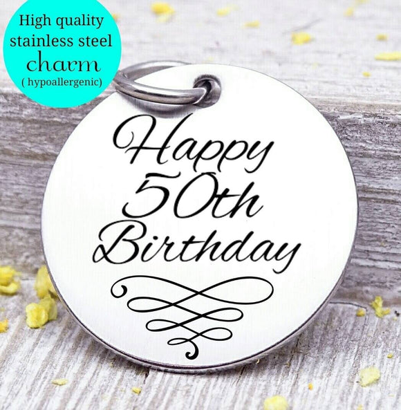 Happy Birthday, 50th birthday, cupcake, cupcake charm, Steel charm 20mm very high quality..Perfect for DIY projects