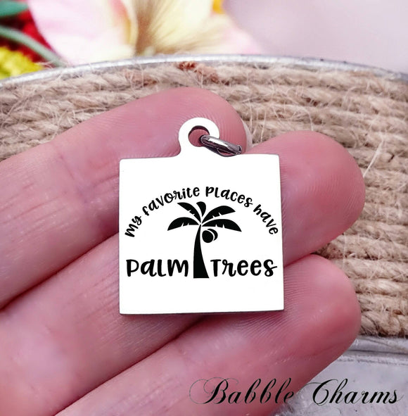 My favorite place, beach, I love the beach, beach charm, Steel charm 20mm very high quality..Perfect for DIY projects