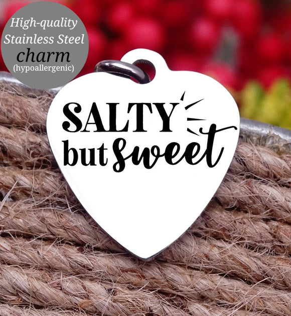 Salty but sweet, tough but sweet, sweet charm, Steel charm 20mm very high quality..Perfect for DIY projects