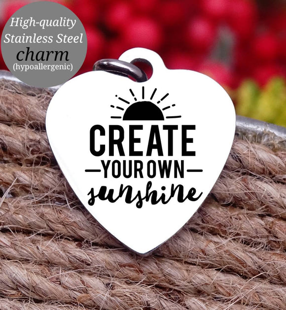 Create sunshine, sunshine, inspirational, empower, you got this charm, Steel charm 20mm very high quality..Perfect for DIY projects