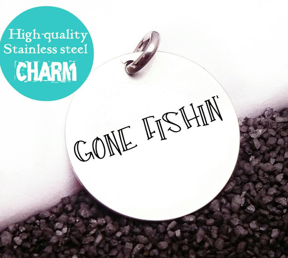 Gone fishing, fishing charm, fishing, fish charm, Steel charm 20mm very high quality..Perfect for DIY projects
