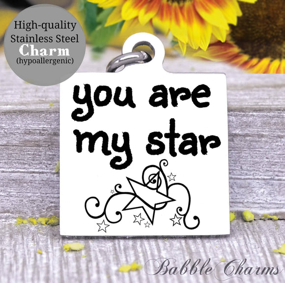 You are my Star, my Star, star charm, Steel charm 20mm very high quality..Perfect for DIY projects
