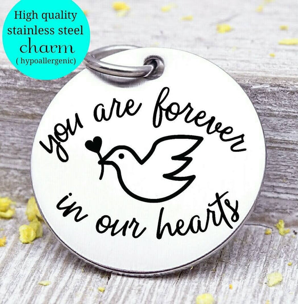 Forever in my hearts, in my heart, heaven, memorial, angel charm, flower, Steel charm 20mm very high quality..Perfect for DIY projects