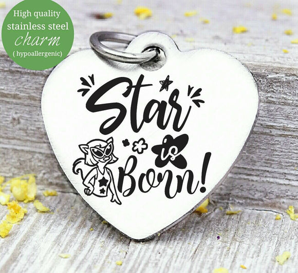 A star is born, super star, star star, star charm charm, Steel charm 20mm very high quality..Perfect for DIY projects