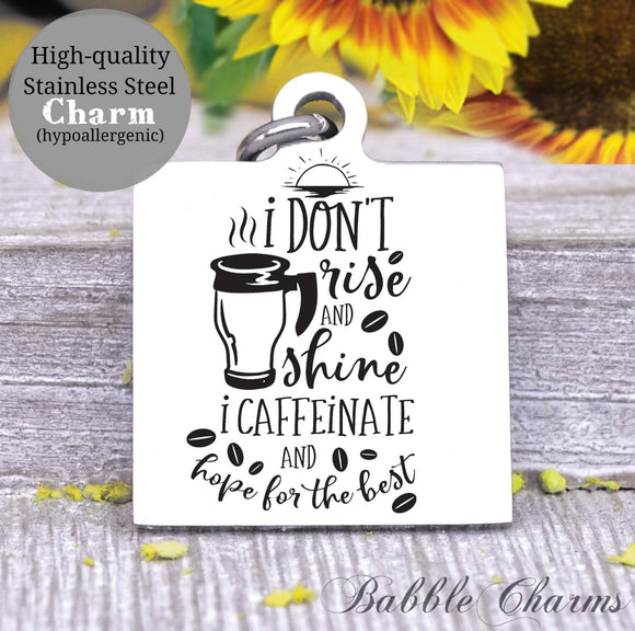 Drink coffee and hope for the best, coffee, sarcasm charm, Steel charm 20mm very high quality..Perfect for DIY projects