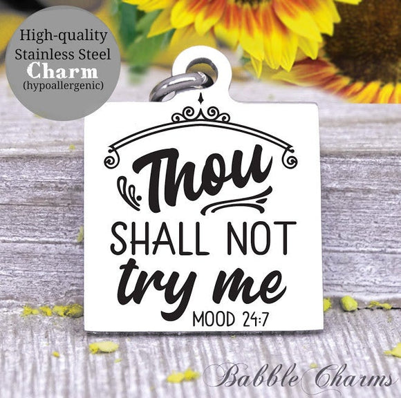 Thou shall no try me, don't try me, mom boss, mom, mom charm, Steel charm 20mm very high quality..Perfect for DIY projects