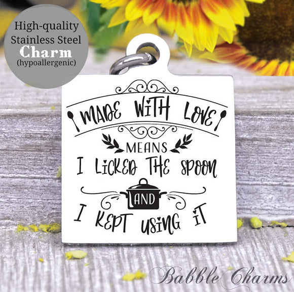 Made with love, licked the spoon, love, mom, kitchen charm, Steel charm 20mm very high quality..Perfect for DIY projects