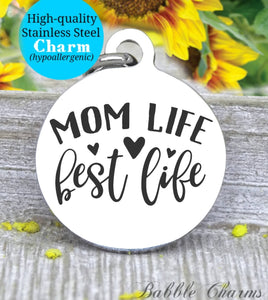 Mom life best life, mom life, best life, mom, mom charm, Steel charm 20mm very high quality..Perfect for DIY projects