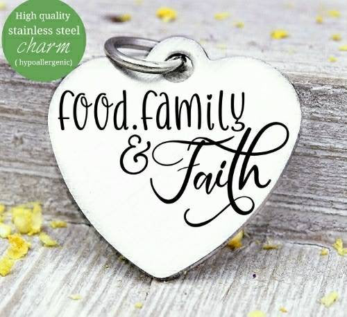 Food Family and Faith, faith charm, food, family charm, Steel charm 20mm very high quality..Perfect for DIY projects