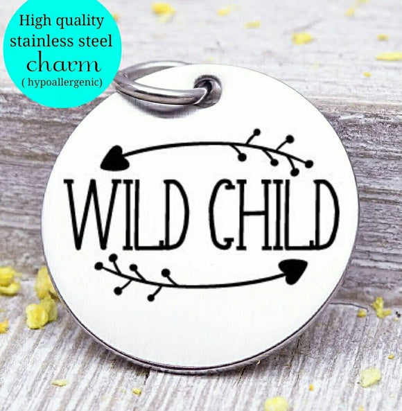 Wild Child, wild child charm, wild, charm, Steel charm 20mm very high quality..Perfect for DIY projects