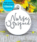 Nurse squad, nurse, nurse charm, Steel charm 20mm very high quality..Perfect for DIY projects