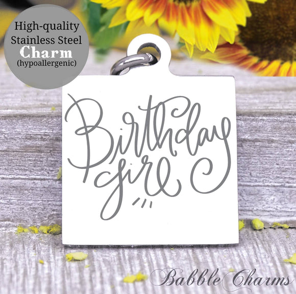 Birthday girl, girls birthday, Happy birthday, birthday charm, Steel charm 20mm very high quality..Perfect for DIY projects