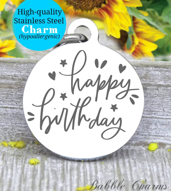 Happy Birthday, birthday with friends, Happy birthday, birthday charm, Steel charm 20mm very high quality..Perfect for DIY projects