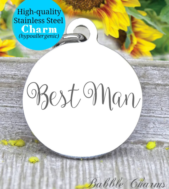 Best Man, best man charm, bridal party, groom charm, Steel charm 20mm very high quality..Perfect for DIY projects
