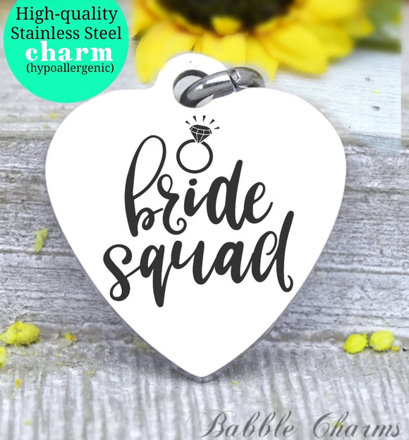 Bride squad, bride, bridal charm, bridal party, wedding party charm, Steel charm 20mm very high quality..Perfect for DIY projects