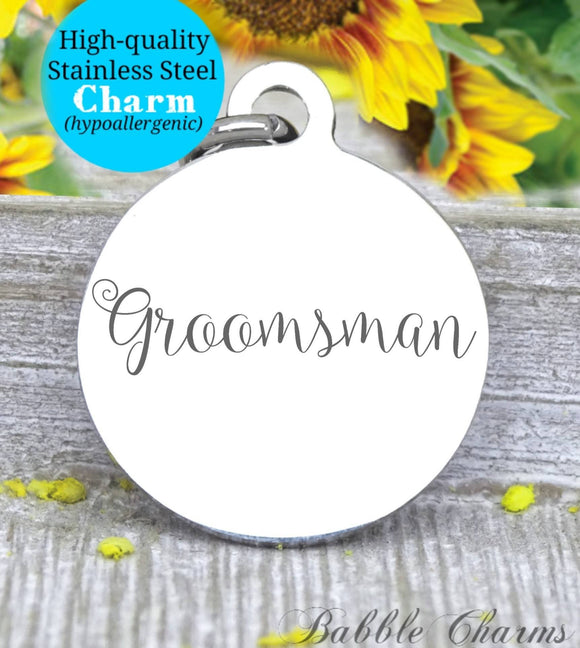 Groomsmen, groomsmen charm, bridal charm, wedding party, Steel charm 20mm very high quality..Perfect for DIY projects
