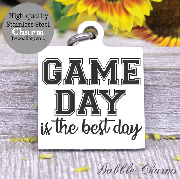 Game day is the best day, sports, I love game day, game day charm, Steel charm 20mm very high quality..Perfect for DIY projects