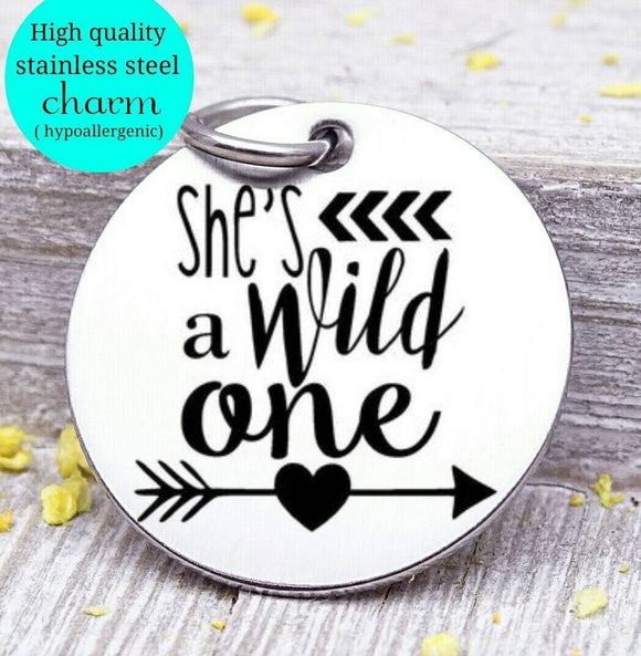 She's a wild one, wild one, she is wild charm, Steel charm 20mm very high quality..Perfect for DIY projects