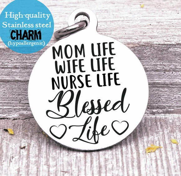 Mom life, mom charm, mother, nurse, mama, mommy, mom charms, Steel charm 20mm very high quality..Perfect for DIY projects